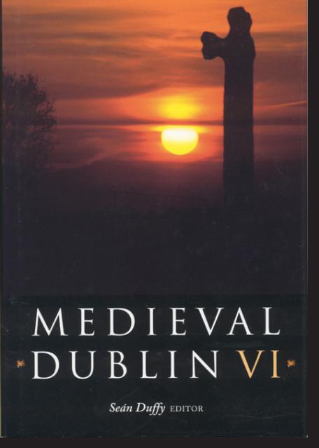 Medieval Dublin VI (2005)