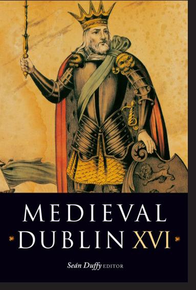 Medieval Dublin XVI (2017)