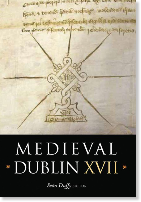 Medieval Dublin XVII (Coming Winter 2018)
